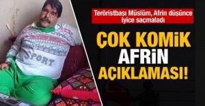 Teröristbaşı Müslim'den komik Afrin açıklaması!