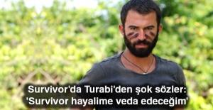 Turabi'den Beklenmedik Çıkış: Survivor Hayalime Veda Edeceğim