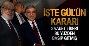 Abdullah Gül aday mı? SP lideri basıp gitti Gül'ün kararı sızdı