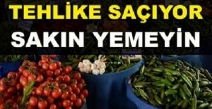DİKKAT! Sağlık Bakanlığı Açıkladı: Sakın Yemeyin Zehir Saçıyor!
