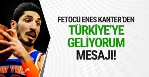"""FETÖ'cü Enes Kanter'den """"Türkiye'ye Geliyorum"""" Mesajı"""
