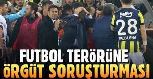 Futbol terörüne örgüt soruşturması