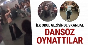 İlkokul gezisinde 'dansözlü- zenneli' skandal gece!