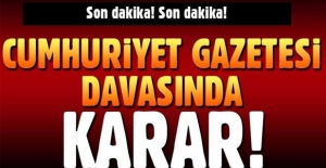 Son dakika... Cumhuriyet Gazetesi davasında karar açıklandı