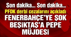 Son dakika! PFDK'dan Fenerbahçe'ye şok, Beşiktaş'a Pepe müjdesi!