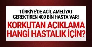 """""""Türkiye'de acil ameliyat gerektiren 400 bin hasta var"""""""