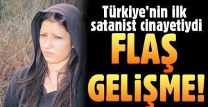 Türkiye'nin ilk satanist cinayetinde flaş gelişme!