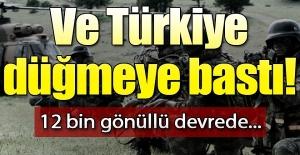 Ve Türkiye düğmeye bastı! 12 bin gönüllü devrede...