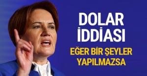 Meral Akşener#039;den dolar iddiası...