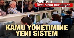 Kamu yönetimine yeni sistem!