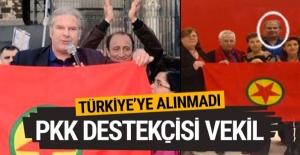 PKK destekçisi vekil Türkiye'ye alınmadı