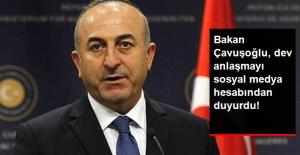 Bakan Çavuşoğlu Dev Anlaşmayı Sosyal Medya Hesabından Duyurdu...