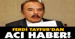 FERDİ TAYFUR'DAN HABER VAR