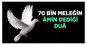 Günün Duası.. 70 bin Meleğin Amin Dediği Dua…