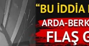 """Arda Turan-Berkay olayında flaş gelişme! """"Bu iddia doğru ise..."""""""