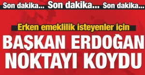Başkan Erdoğan yaşa takılanlar için noktayı koydu