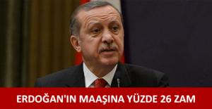 Cumhurbaşkanı Erdoğan'ın maaşına %26 zam !!!