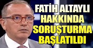 Fatih Altaylı hakkında soruşturma başlatıldı