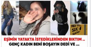 Genç Kadın İsyan Etti: Eşimin Fa-ntezilerinden Bıktım, Beni Boşayın Dedi!