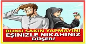 Her evli çiftin mutlaka bilmesi gereken dini nikahı bozan 7 şey…