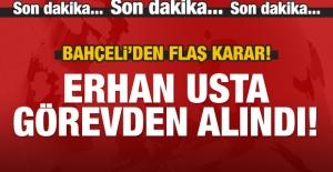 MHP#039;de Erhan Usta görevden alındı!