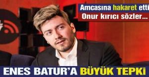 Youtuber Enes Batur, Amcasına ve Eşine Hakaret Etti Gelen Tepkiler Üzerine Yayından Kaldırdı
