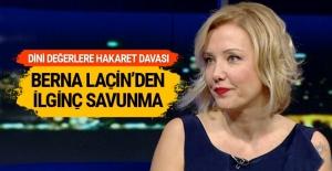 Medine'ye hakaret eden Berna Laçin kendini böyle savundu!