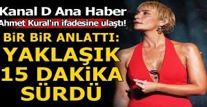 Son dakika | Kanal D Ana Haber Ahmet Kural'ın ifadesine ulaştı!