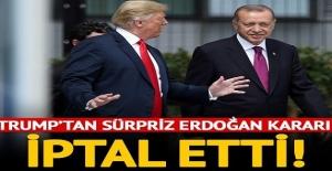 Trump'tan sürpriz Erdoğan kararı! İptal etti