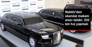 Rektörden Skandal Makam Aracı Talebi: 232 km hız yapmalı...