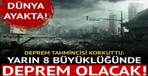 Dünya ayakta! Mega deprem için tarih verildi: Yarın 8 büyüklüğünde deprem olacak!