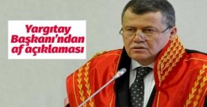 Yargıtay Başkanı#039;ndan AF açıklaması