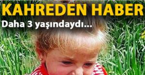 3 yaşındaki İlayda çayda ölü bulundu