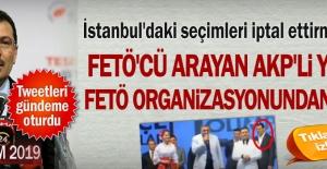 İstanbul'daki seçimleri iptal ettirmek için FETÖ'cü arayan AKP'li Yavuz FETÖ organizasyonundan çıktı