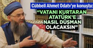 Cübbeli Ahmet: Vatanı kurtaran Atatürk'e nasıl düşman olacaksın