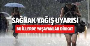 Meteorolojiden birçok il için sağanak yağış uyarısı