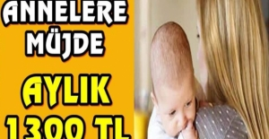 bÇalışan annelere aylık 1.300 lira/b