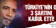 ABD Türkiyenin o 3 şartını kabul etti!