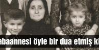 Ahmet Davutoğlu'nun babaannesinin ettiği dua