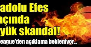 Anadolu Efes maçında büyük skandal!