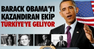 BARACK OBAMA'YA KAZANDIRAN EKİP TÜRKİYE'DE