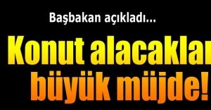 Başbakan Davutoğlundan konut alacak olanlara müjde