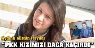 Behiyenin ailesinden PKK kaçırdı iddiası