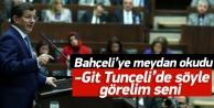 Davutoğlu Bahçeli'ye meydan okudu: Tunceli'ye...