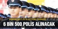 Emniyet 6 bin 500 polis alacak işte ayrıntılar