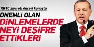 Erdoğan KKTC ziyareti öncesi açıklama yaptı