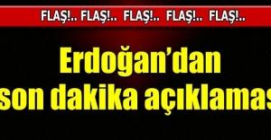 Erdoğandan flaş açıklamalar!