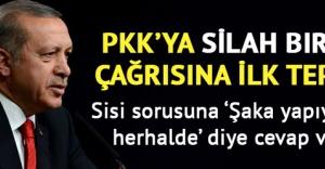 Erdoğandan silah bırak çağrısına ilk tepki
