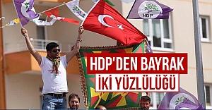 HDP'den bayrak iki yüzlülüğü