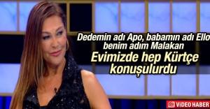 Hülya Avşar: Babamın adı Ello benim adım Malakan
